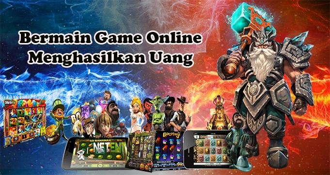 Bermain Game Online Menghasilkan Uang