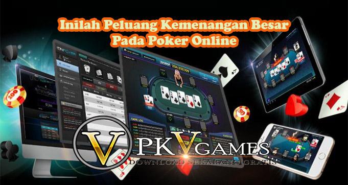 Inilah Peluang Kemenangan Besar Pada Poker Online