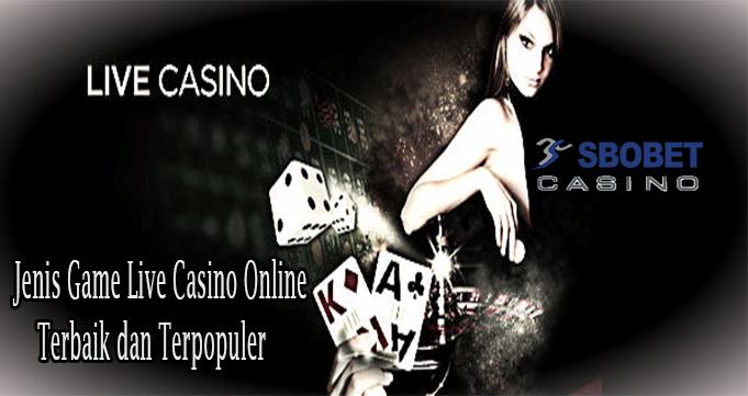Jenis Game Live Casino Online Terbaik dan Terpopuler