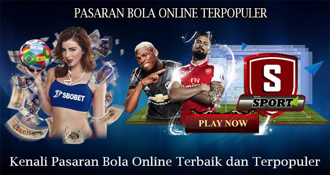 Kenali Pasaran Bola Online Terbaik dan Terpopuler
